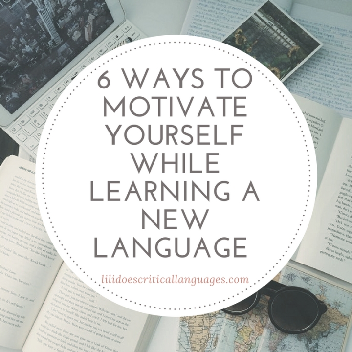 Six Ways to Motivate Yourself While Learning a New Language